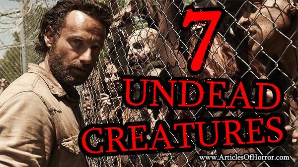7 Undead Creatures… including Zombies