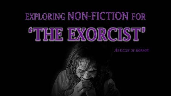 "Exploring Non-Fiction for ""The Exorcist"""