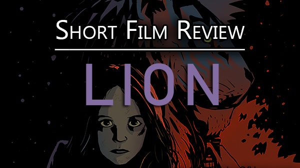 Short Film Review: Lion