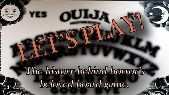 Let's Play! The Ouija Board