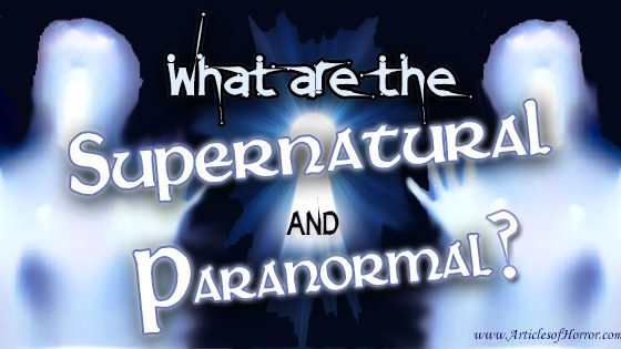 What are the 'Supernatural' and 'Paranormal'?